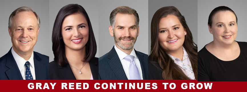 Gray Reed Adds Five Attorneys to its Roster