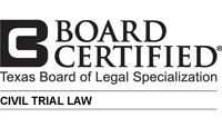 Board Certified - Civil Trial Law - Texas Board of Legal Specialization