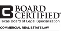 Board Certified - Commercial Real Estate Law - Texas Board of Legal Specialization