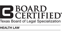 Board Certified - Health Law - Texas Board of Legal Specialization