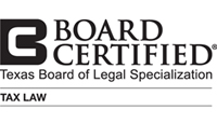 Board Certified - Tax Law - Texas Board of Legal Specialization
